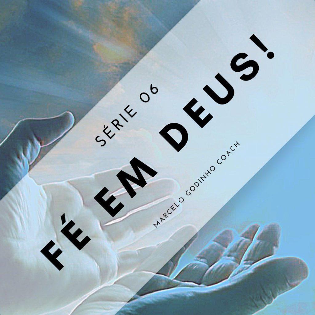Fé em Deus 06