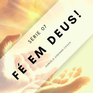 Fé em Deus 07