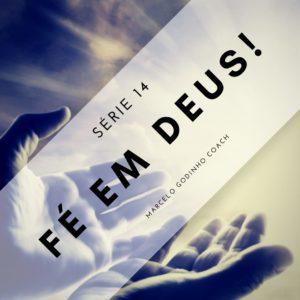 Fé em Deus 14 - Manter a Força